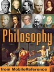 Encyclopedia Of Philosophy: Eastern And Western Philosophy, Metaphysics, Ethics, Logic, Aesthetics, Marxism, Democracy & More (Mobi Reference)
