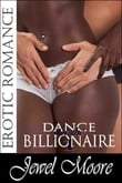 Dance for the Billionaire 1 (Interracial Erotic Romance, Interracial Romance, Billionaire Romance, BBW Erotic Romance, BWWM)