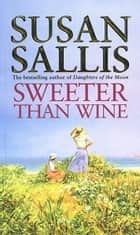 Sweeter Than Wine ebook by Susan Sallis