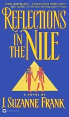 Reflections in the Nile ebook by J. Suzanne Frank