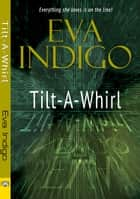 Tilt-A-Whirl ebook by