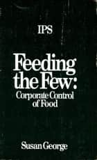 Feeding the few ebook by Susan George