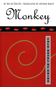Monkey - Folk Novel of China ebook by Wu Ch'eng-en,Arthur Waley,Hu Shih
