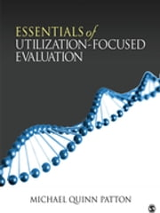 Essentials of Utilization-Focused Evaluation ebook by Michael Quinn Patton