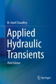 Applied Hydraulic Transients ebook by M. Hanif Chaudhry