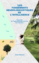 Les fondements neurolinguistiques de l'intelligence ebook by Andre Michaud