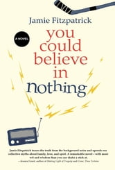 You Could Believe in Nothing ebook by Jamie Fitzpatrick