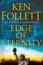 Edge of Eternity ebook by Ken Follett