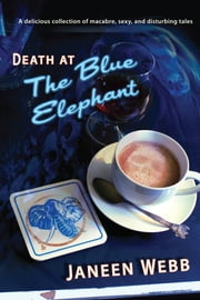 Death at the Blue Elephant ebook by Janeen Webb