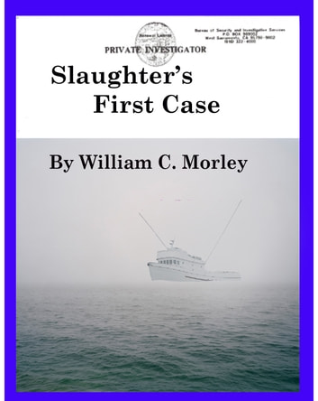 Slaughter's First Case ebook by William C. Morley