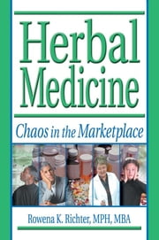 Herbal Medicine - Chaos in the Marketplace ebook by Virginia M Tyler,Rowena Richter