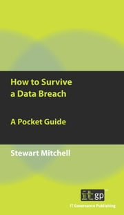 How to Survive a Data Breach - A Pocket Guide ebook by Stewart Mitchell
