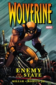 Wolverine: Enemy of the State ebook by Mark Millar,John Romita Jr.,Kaare Andrews