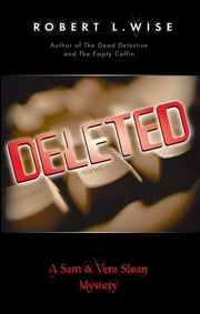 Deleted! - A Sam and Vera Sloan Mystery ebook by Robert Wise