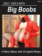Sexy Girls With Big Boobs, Vol. 4C ebook by Michael Wonderguy