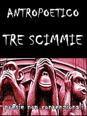 Tre scimmie ebook by Antropoetico