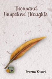 Thousand Unspoken Thoughts ebook by Prerna Khatri