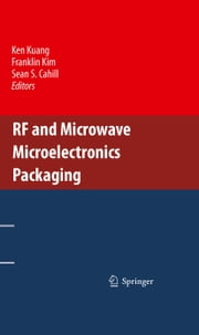 RF and Microwave Microelectronics Packaging ebook by Ken Kuang,Franklin Kim,Sean S. Cahill