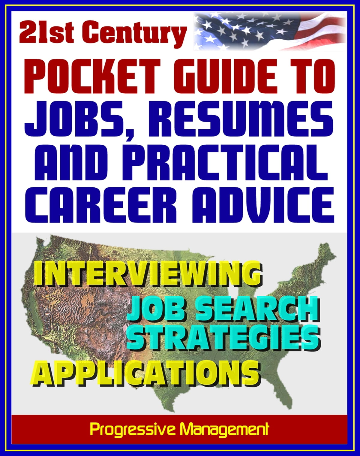 21st Century Pocket Guide To Jobs Resumes And Practical Career Advice Interviewing Applications Federal Jobs Job Search Techniques Cover