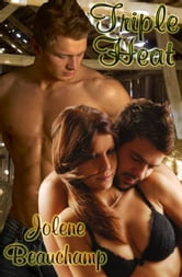 Triple Heat ebook by Jolene Beauchamp