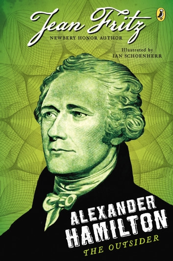 alexander hamilton the outsider ebook by jean fritz 9781101475355