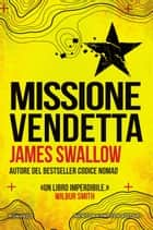 Missione vendetta ebook by James Swallow