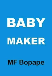 Baby Maker ebook by MF Bopape