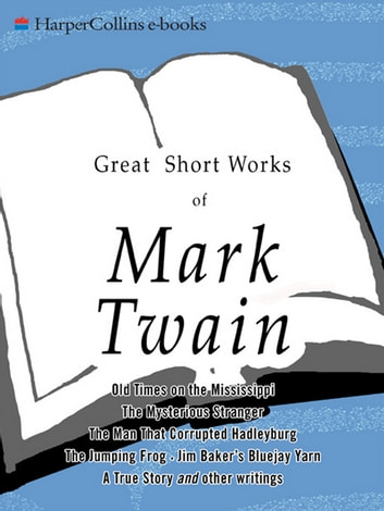 Great Short Works of Mark Twain ebook by Mark Twain