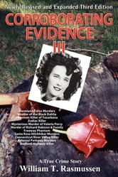 Corroborating Evidence III - A True Crime Story ebook by William T. Rasmussen