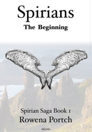 Spirians The Beginning ebook by Rowena Portch
