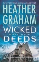 Wicked Deeds (Krewe of Hunters, Book 23) ebook by Heather Graham