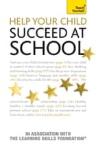 Help Your Child Succeed at School: Teach Yourself ebook by Jonathan Hancock