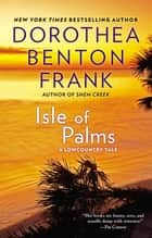 Isle of Palms ebook by Dorothea Benton Frank