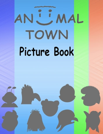 Aniimal Town Picture Book ebook by Aniimal Town