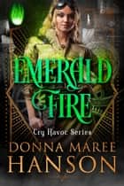 Emerald Fire ebook by Donna Maree Hanson
