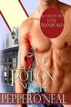 Love Potion No. 2-14 ~with bonus story Love Transposed ebook by Pepper O'Neal