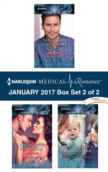 Harlequin Medical Romance January 2017 - Box Set 2 of 2 - Santiago's Convenient Fiancée\Alejandro's Sexy Secret\The Surgeon's Baby Surprise ebook by Annie O'Neil,Amy Ruttan,Charlotte Hawkes