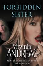 Forbidden Sister ebook by Virginia Andrews