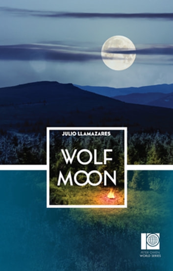 Wolf Moon - Peter Owen World Series: Spain ebook by Julio Llamazares