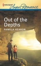 Out of the Depths ebook by Pamela Hearon