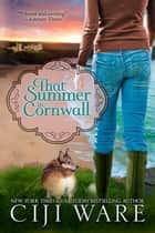 That Summer in Cornwall ebook by Ciji Ware