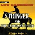 Stringer and the Hangman's Rodeo audiobook by Lou Cameron, Peter Berkrot