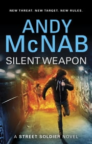 Silent Weapon - a Street Soldier Novel ebook by Andy McNab