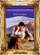 The Courtship Of Izzy Mccree (Mills & Boon Vintage 90s Modern) ebook by Ruth Langan