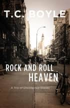 Rock and Rol Heaven ebook by Tom Boyle
