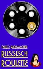 Russisch Roulette - Ein Lisa Becker Kurzkrimi ebook by Falko Rademacher