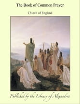 The Book of Common Prayer ebook by Church of Englsnd