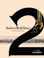 Studies in World History Volume 2 (Student) - The New World to the Modern Age (1500 AD to 1900 AD) ebook by James P. Stobaugh