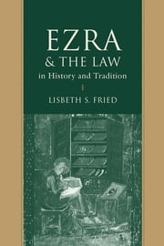 Ezra and the Law in History and Tradition ebook by Lisbeth S. Fried,James L. Crenshaw