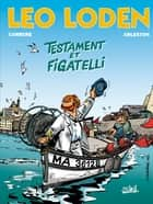 Léo Loden T10 - Testament et figatelli ebook by Serge Carrère, Christophe Arleston
